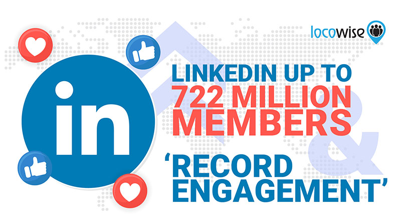 LinkedIn up to 722 million members and record engagement